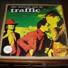Discos de vinilo: TRAFFIC LP JOHN BARLEYCORN MUST DIE. Lote 34552695