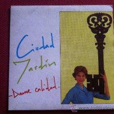 """Discos de vinilo: 7""""SINGLE - CIUDAD JARDIN - DAME CALIDAD. Lote 34565057"""
