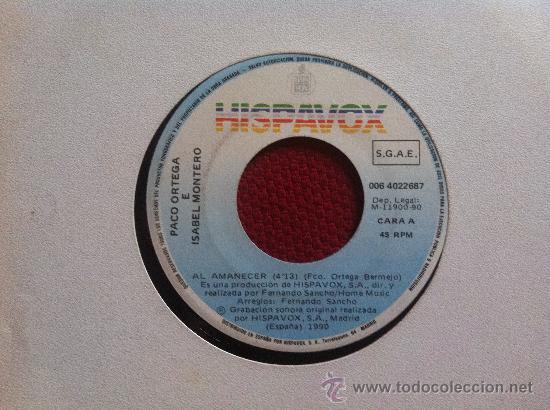 Discos de vinilo: 7SINGLE - PACO ORTEGA E ISABEL MONTERO - AL AMANECER - Foto 1 - 34565376