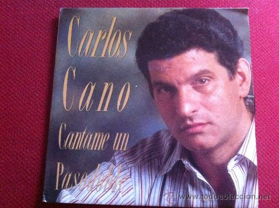 Discos de vinilo: 7SINGLE - CARLOS CANO -CANTAME UN PASODOBLE - Foto 1 - 34565713