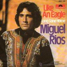 Discos de vinilo: MIGUEL RIOS - SINGLE VINILO 7' - EDITADO EN ALEMANIA - LIKE AN EAGLE + 1 - CANTA EN INGLÉS. Lote 34574959