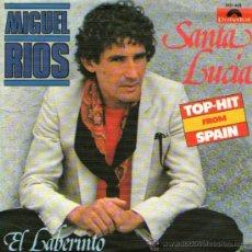 Discos de vinilo: MIGUEL RIOS - SINGLE VINILO 7'' - EDITADO EN ALEMANIA - SANTA LUCIA + EL LABERINTO - 1980. Lote 34575004
