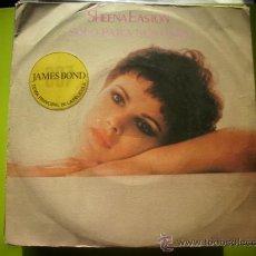 Discos de vinilo: SINGLE SHEENA EASTON, FOR YOUR EYES ONLY / RUNAWAY, DE LA B.S.O. DE LA PELÍCULA SOLO PARA SUS OJOS. Lote 34603602