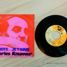 Discos de vinilo: CHARLES AZNAVOUR , IDIOTE JE T'AIME , COMME ILS DISENT MOVIEPLAY MOVIE PLAY 1972 . Lote 34776731