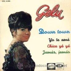 Discos de vinilo: GELU: DOWN TOWN. CHICA YE YE… (EP DE 1965). Lote 34595409