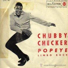 Discos de vinilo: CHUBBY CHECKER 7' SG POPEYE + LIMBO ROCK, SPANISH EDIT. Lote 34609067