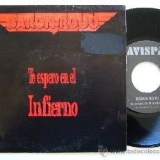 Discos de vinilo: BARON ROJO. 7 SINGLE. TE ESPERO EN EL INFIERNO. AVISPA 1992. Lote 34615316