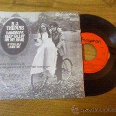 Discos de vinilo: B.J.THOMAS.RAINDROPS KEEP FALLIN ON MY HEAD.IF YOU EVER LEAVE ME. Lote 34634139