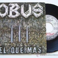 Discos de vinilo: OBUS. 7 SINGLE. EL QUE MÁS. CHAPA DISCOS 1984. Lote 34643335