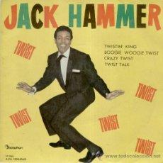 Discos de vinilo: JACK HAMMER - TWISTIN' KING - BOOGIE WOOGIE TWIST + 2 - EP SPAIN 1962 - VG++ / VG++. Lote 34645517
