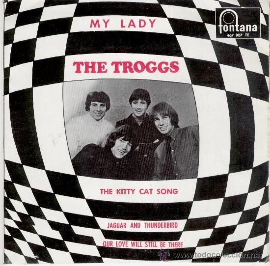THE TROGGS - THE KITTY CAT SONG - MY LADY + 2 - EP SPAIN 1967 - EX / EX (Música - Discos de Vinilo - EPs - Pop - Rock Internacional de los 50 y 60)