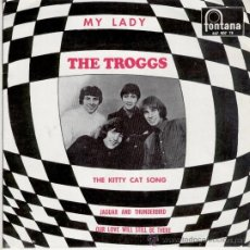 Discos de vinilo: THE TROGGS - THE KITTY CAT SONG - MY LADY + 2 - EP SPAIN 1967 - EX / EX. Lote 34645790