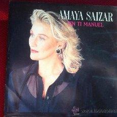 "Discos de vinilo: 7"" SINGLE - AMAYA SAIZAR - SIN TI MANUEL - PROMO. Lote 34648647"