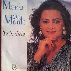 """Discos de vinilo: 7"""" SINGLE - MARIA DEL MONTE - TE LO DIRIA. Lote 34648835"""