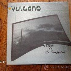 Discos de vinilo: VULCANO - DESPUES DE LA TEMPESTAD. Lote 34663174