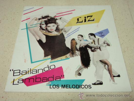 LIZ CON LOS MELODICOS ( BAILANDO LAMBADA 4 VERSIONES ) 1990-VENEZUELA MAXI33 VELVET (Música - Discos de Vinilo - Maxi Singles - Disco y Dance)