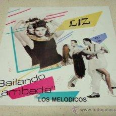Discos de vinilo: LIZ CON LOS MELODICOS ( BAILANDO LAMBADA 4 VERSIONES ) 1990-VENEZUELA MAXI33 VELVET. Lote 54998487