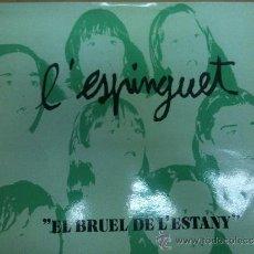 Discos de vinilo: LP L'ESPINGUET - EL BRUEL DE L'ESTANY. Lote 34654975