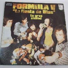 Discos de vinilo: FORMULA V - LA FIESTA DE BLAS - LA GRAN CIUDAD - SINGLE VINILO 1974. Lote 34659370