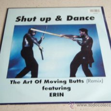 Discos de vinilo: SHUT UP AND DANCE FEATURING ERIN ( THE ART OF MOVING BUTTS ) REMIX + VOCAL EDIT 1992-ENGLAND MAXI45. Lote 34667997