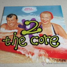 Discos de vinilo: 2 THE CORE ( HAVE A NICE DAY..! ) IN YER FACE SAX MIX + U.S.A. MIX 1992-ENGLAND MAXI45 !HYPE RECO. Lote 34668056