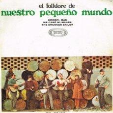 Discos de vinilo: NUESTRO PEQUEÑO MUNDO - SINNER MAN / THE DRUNKEN SAILOR / ME CASÓ MI MADRE - SINGLE 1969. Lote 34683716