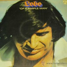 Discos de vinilo: LOBO - OF A SIMPLE MAN - LP - PHILIPS 1973 SPAIN 63 69 801 - N MINT. Lote 34719308