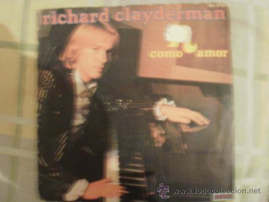 RICHARD CLAYDERMAN COMO AMOR (Música - Discos - Singles Vinilo - Clásica, Ópera, Zarzuela y Marchas)