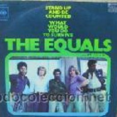 Discos de vinilo: EQUALS, THE ?– STAND UP AND BE COUNTED / WHAT WOULD YOU DO TO SURVIVE . Lote 34694831