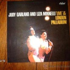 Discos de vinilo: JUDY GARLAND AND LIZA MINNELLI - LIVE AT THE LONDON PALLADIUM . Lote 34736111