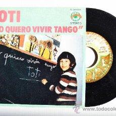 Discos de vinilo: TOTI - YO QUIERO VIVIR TANGO/VOLEVO UN GATO NERO ¡¡NUEVO!! (EXPLOSION SINGLE 1972) ESPAÑA. Lote 34751444