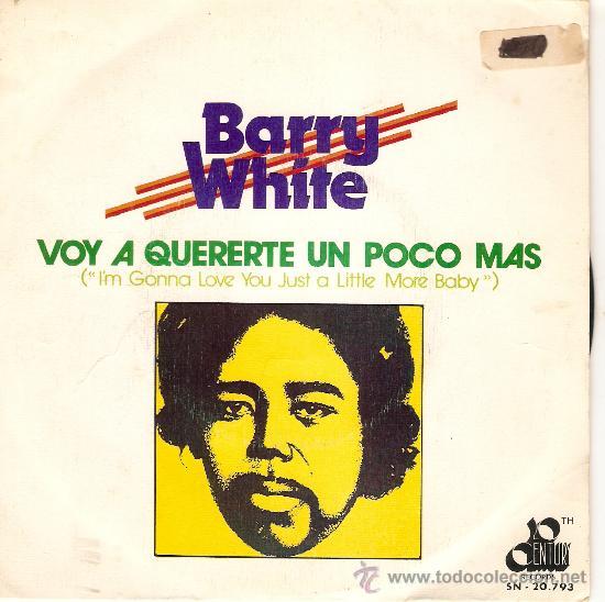 SINGLE BARRY WHITE VOY A QUERETE UN POCO MAS (Música - Discos - Singles Vinilo - Jazz, Jazz-Rock, Blues y R&B)