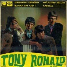 Discos de vinilo: TONY RONALD : SUBMARINO AMARILLO / UNCHAINED MELODY + DOS TEMAS (EMI, 1966). Lote 34755030