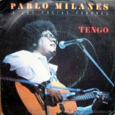 Discos de vinilo: PABLO MILANES. TENGO / SOLO DE FLAUTA. SINGLE 1983 MOVIEPLAY. Lote 34774990