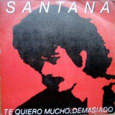 Discos de vinilo: SANTANA. TE QUIERO MUCHO, DEMASIOADO / BRIGHTEST STAR. SINGLE 1981 PROMOCIONAL. Lote 34775805