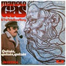 Discos de vinilo: MANOLO GAS & THE TINTO BAND BANG – QUIZÁS, QUIZÁS, QUIZÁS / PATETICA. Lote 34818541