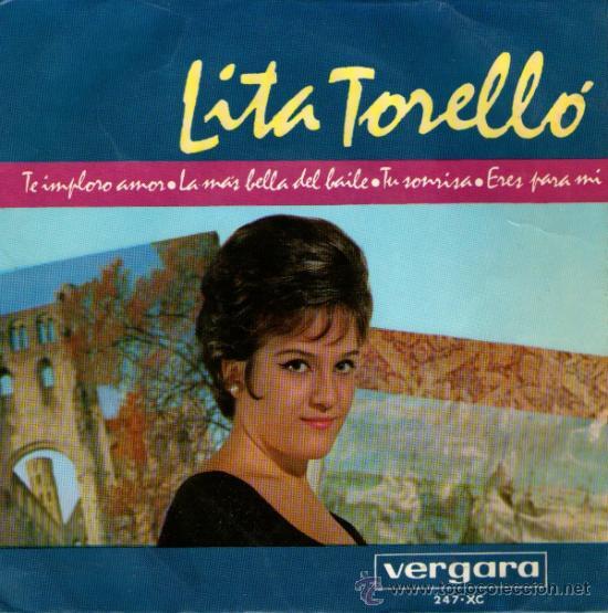 LITA TORELLÓ - EP SINGLE VINILO 7'' - EDITADO EN ESPAÑA - TE IMPLORO AMOR + 3 - VERGARA 1964 (Música - Discos - Singles Vinilo - Solistas Españoles de los 50 y 60)