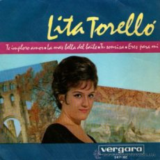 Discos de vinilo: LITA TORELLÓ - EP SINGLE VINILO 7'' - EDITADO EN ESPAÑA - TE IMPLORO AMOR + 3 - VERGARA 1964. Lote 34846953