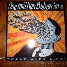 Discos de vinilo: ONE MILLION BULGARIANS - TERAZ ALBO NIGDY . Lote 34863603