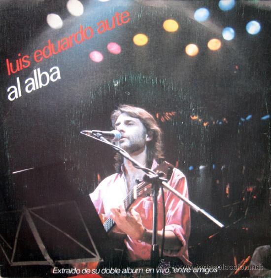 LUIS EDUARDO AUTE. AL ALBA/ENTRE AMIGOS. SINGLE 1983 MOVIEPLAY PROMOCIONAL (Música - Discos - Singles Vinilo - Cantautores Españoles)
