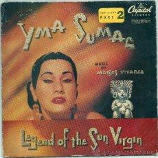 Discos de vinilo: YMA SUMAC- CAPITOL-LEYENDA DE LA VIRGEN DEL SOL,LAMENTO/ZAÑA,KUYAWAY,SURAY SURITA. Lote 34857956