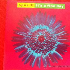 """Discos de vinil: 7"""" SINGLE - OPUS III - IT'S A FINE DAY. Lote 34861280"""