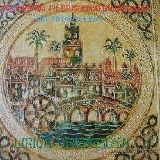 Discos de vinilo: LÍRICA CORDOBESA. REAL CENTRO FILARMÓNICO DE CÓRDOBA -EDUARDO LUCENA-. IDEAL COLECCIONISTAS. . Lote 34894161