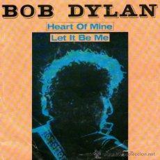 Discos de vinilo: BOB DYLAN - SINGLE VINILO 7'' - HEART OF MINE + LET IT BE ME - MADE IN HOLLAND - CBS 1981.. Lote 34910762