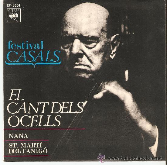 FESTIVAL CASALS / EL CANT DELS OCELS / NANA / ST. MARTI DEL CANIGO (Música - Discos - Singles Vinilo - Clásica, Ópera, Zarzuela y Marchas)
