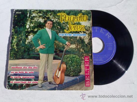 PAQUITO JEREZ. EN UN BOTE DE VELA..TU CARITA MACARENA.SEVILLANO CHA CHA CHA.MI AMOR BAJO DEL CIELO (Música - Discos de Vinilo - EPs - Flamenco, Canción española y Cuplé)