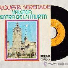 Discos de vinilo: ORQUESTA SERENADE - VALENCIA/L'ENTRA DE LA MURTA ¡¡SIN USAR!! (RCA SINGLE 1975) ESPAÑA. Lote 34958222
