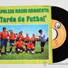 Discos de vinilo: RADIO TOPOLINO ORQUESTA - TARDE DE FUTBOL ¡¡NUEVO!! (EXPLOSION SINGLE 1982) ESPAÑA. Lote 34958824