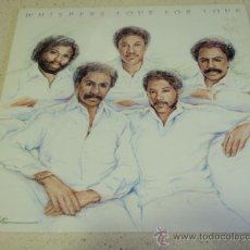 Discos de vinilo: WHISPERS ( LOVE FOR LOVE ) USA 1983-GERMANY LP33 SOLAR. Lote 34967660