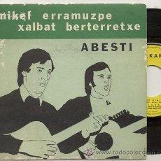 Discos de vinilo: EP 45 RPM / MIKEL ERRAMUZPE -XALBAT BERTERRETXE / ABESTI // EDITADO POR ELKAR . Lote 34970321